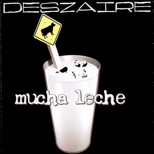 Mucha Leche de Deszaire