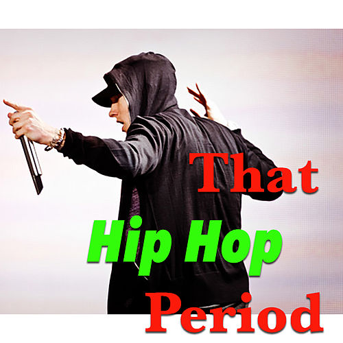 That Hip Hop Period by Various Artists