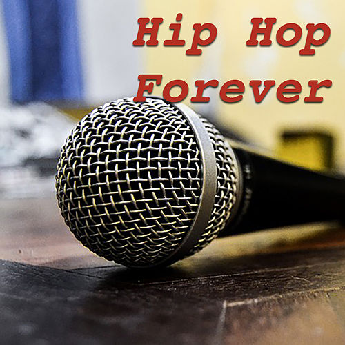 Hip Hop Forever by Various Artists