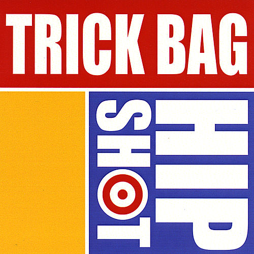 Hip Shot by Trick Bag