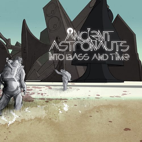 Into Bass and Time von Ancient Astronauts