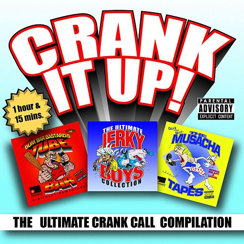 Crank It Up! The Ultimate Crank Call Compilation von The Jerky Boys