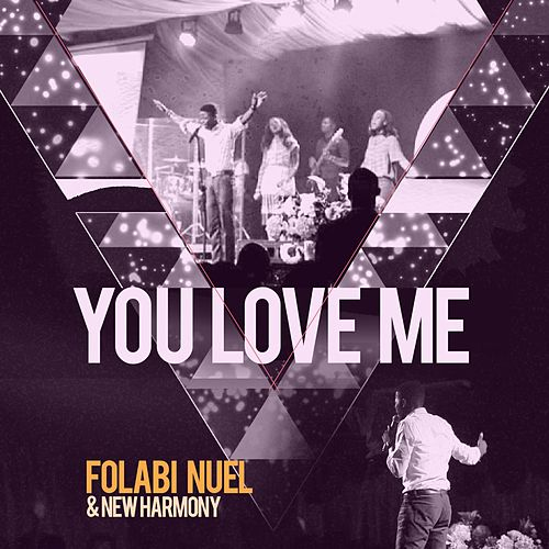 You Love Me (Live) by Folabi Nuel