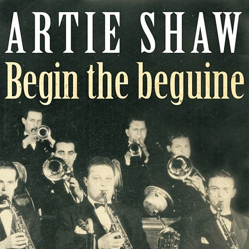 Begin The Beguine de Artie Shaw