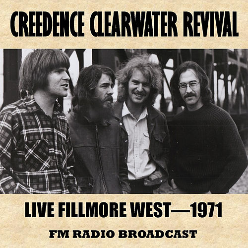 Live at the Fillmore West, 1971 (FM Radio Broadcast) von Creedence Clearwater Revival