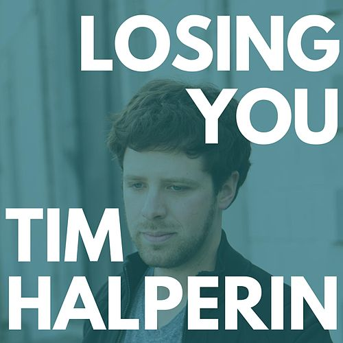 Losing You by Tim Halperin