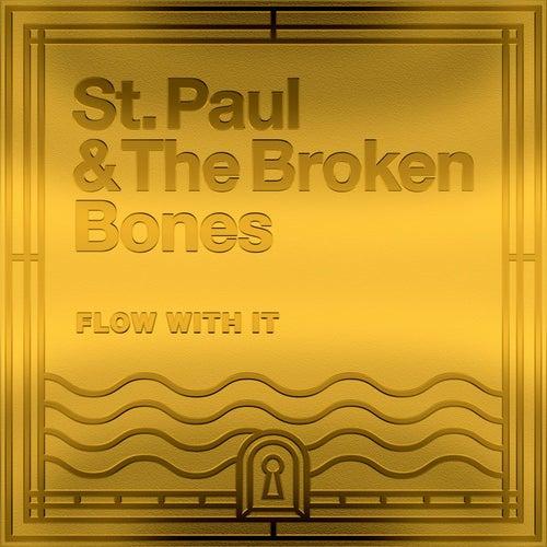Flow with It (You Got Me Feeling Like) by St. Paul & The Broken Bones