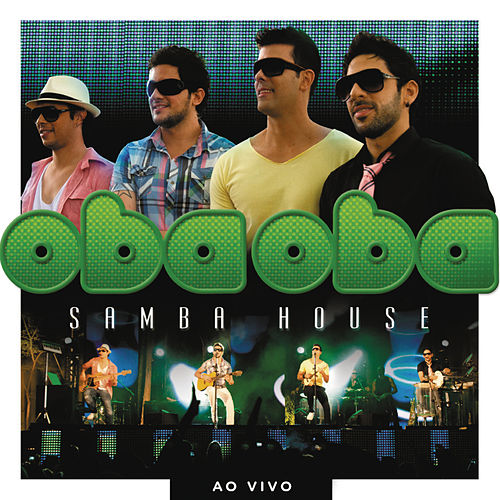 Oba Oba Samba House (Ao Vivo) by Oba Oba Samba House