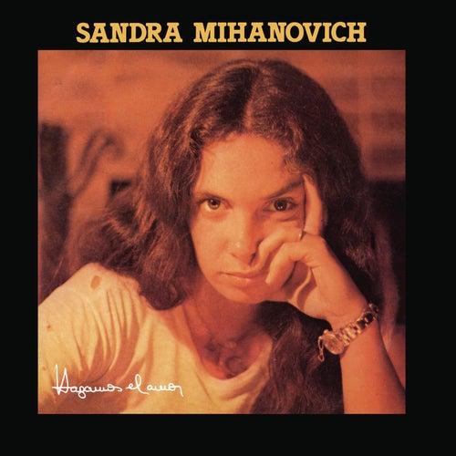 Hagamos el Amor de Sandra Mihanovich