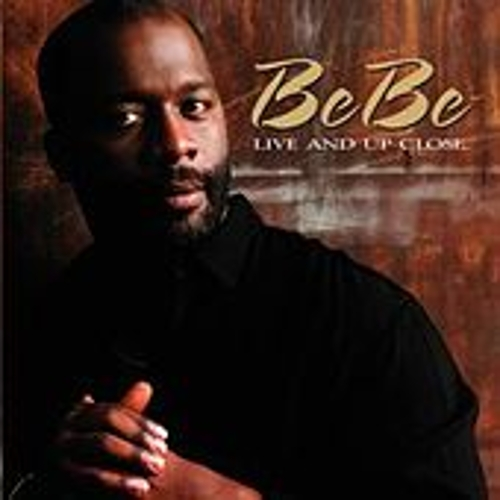 Live Up  & Close by BeBe Winans