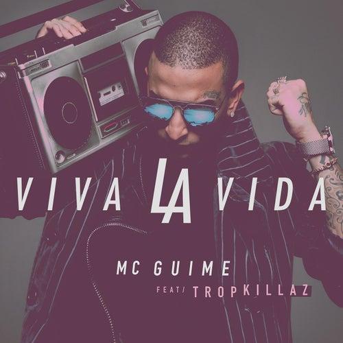 Viva la vida (Participação especial Tropkillaz) by MC Guimê