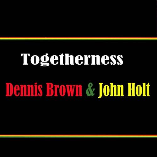 Togetherness Dennis Brown & John Holt by Various Artists
