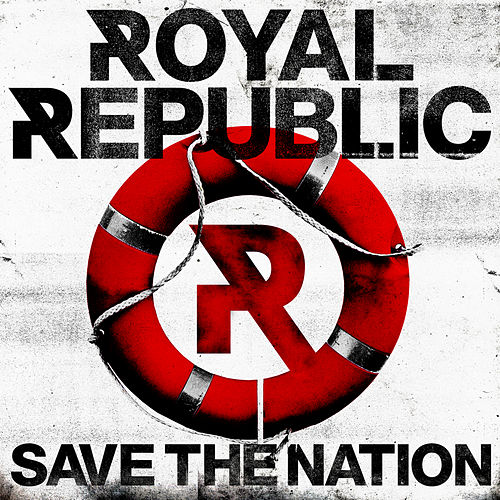 Save the Nation by Royal Republic