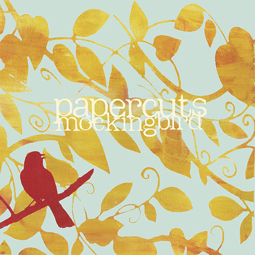 Mockingbird by Papercuts