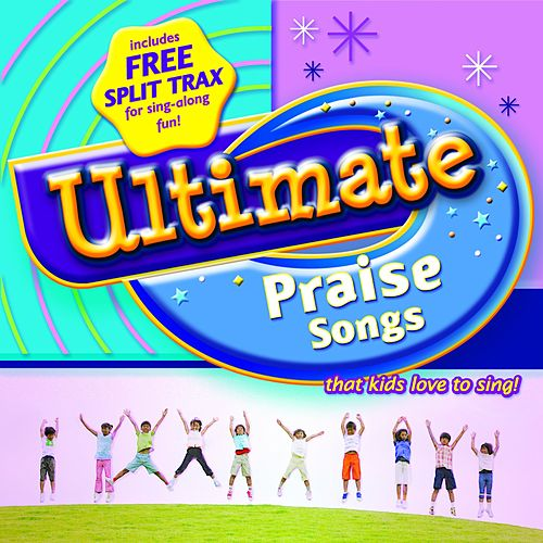 Ultimate Praise Songs [Integrity Music] by Integrity Kids