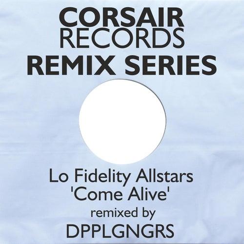 Come Alive (DPPLGNGRS Remix) de Lo Fidelity Allstars