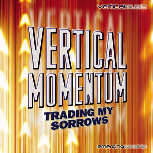 Vertical Momentum: Trading My Sorrows de Various Artists