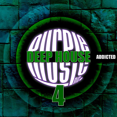 Deep House Addicted, Vol. 4 von Various Artists