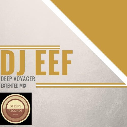 Deep Voyager (Extended Mix) de DJ Eef