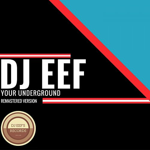 Your Underground (Remastered Version) de DJ Eef