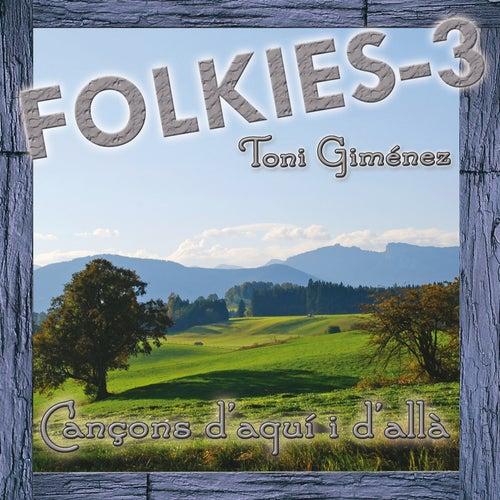 Folkies-3 (Cançons D'Aquí I D'Allà) de Toni Giménez