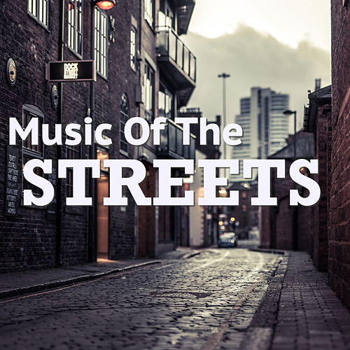 Music Of The Streets by Various Artists
