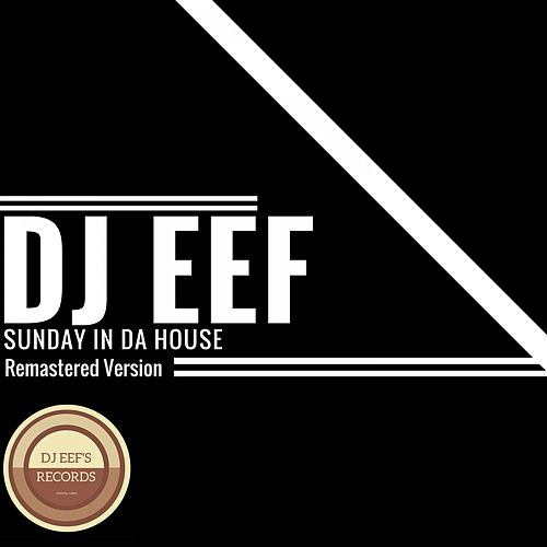 Sunday in da House (Remastered Version) de DJ Eef