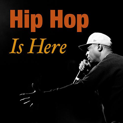 Hip Hop Is Here by Various Artists