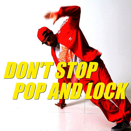 Don't Stop, Pop And Lock by Various Artists