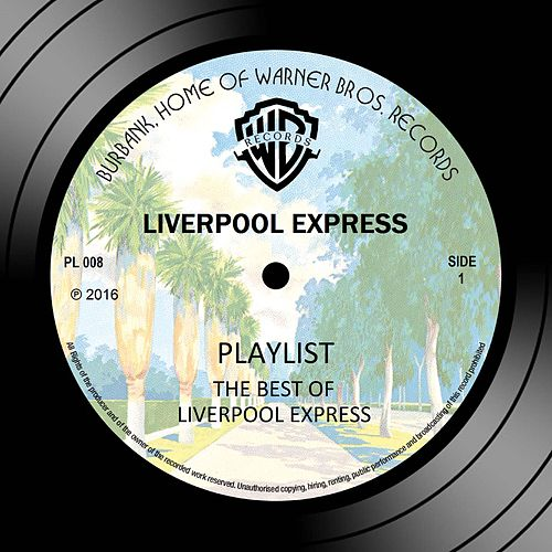 Playlist: The Best Of Liverpool Express by Liverpool Express