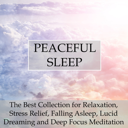 Peaceful Sleep - The Best Collection for Relaxation,    by
