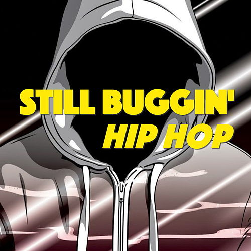 Still Buggin' Hip Hop by Various Artists