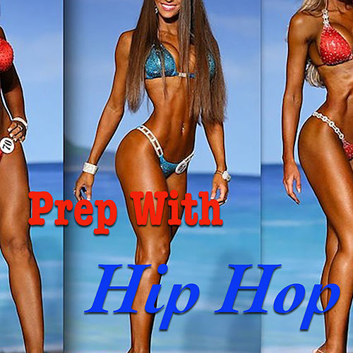 Prep With Hip Hop by Various Artists