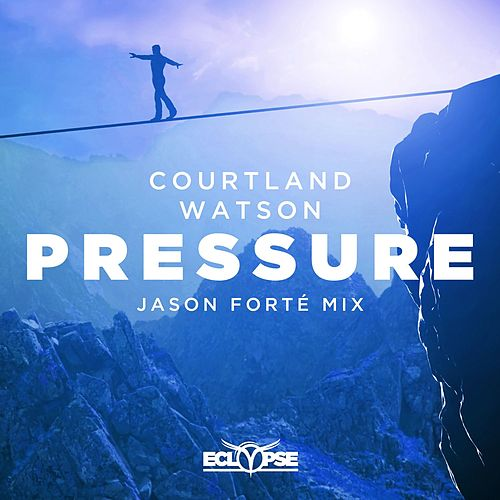 Pressure (Jason Forte Mix) by Courtland