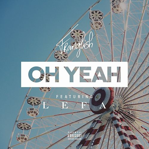 Oh Yeah by Franglish