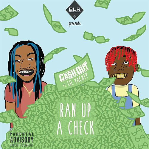 Ran Up A Check feat. Lil Yachty von Ca$h Out