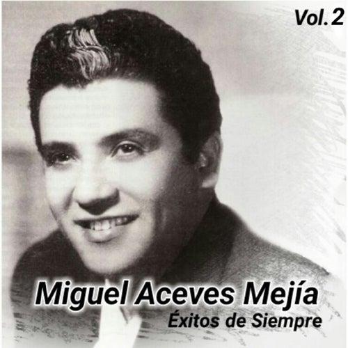Éxitos de Siempre, Vol. 2 de Miguel Aceves Mejia