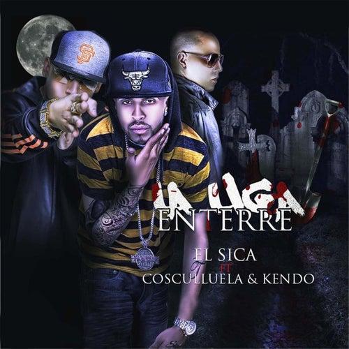 La Liga Enterré (feat. Cosculluela & Kendo Kaponi) de Sica