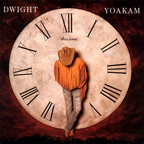This Time von Dwight Yoakam