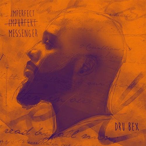 Imperfect Messenger von Dru Bex
