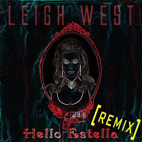 Hello Estella (Remix) by Leigh West