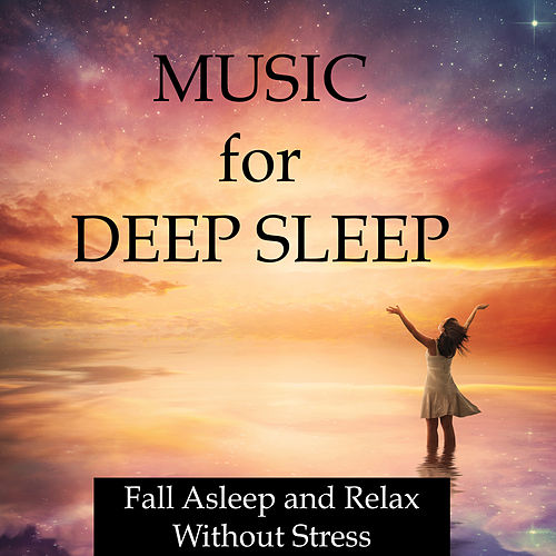 Music for Deep Sleep - Fall Asleep and Relax Without Stress and Anxiety, and Harness the Hidden Power of Deep Sleep and Lucid Dreaming to Improve your Mental Health de Sleepy Night Music