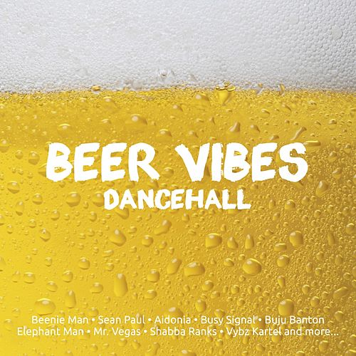 Beer Vibes DanceHall by Various Artists