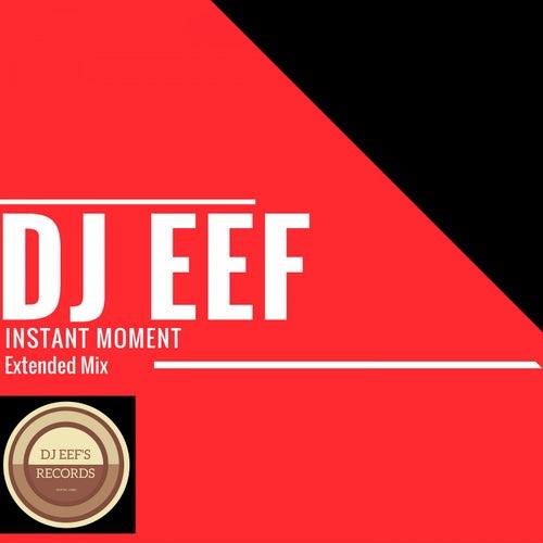Instant Moment (Extended Mix) de DJ Eef