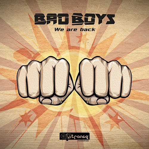 We Are Back by Bad Boys