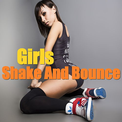 Girls Shake And Bounce by Various Artists