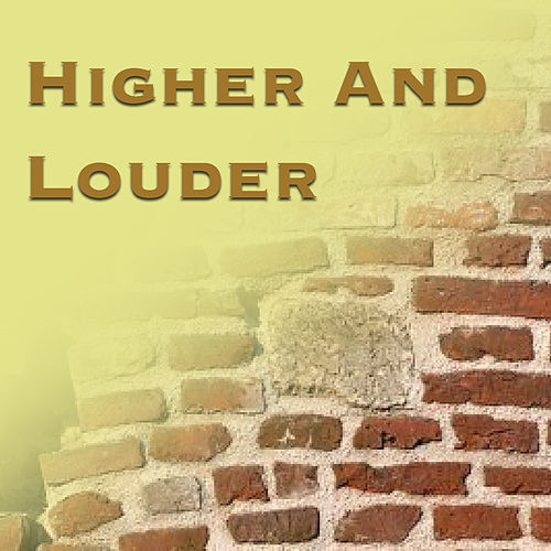 Higher And Louder by Various Artists