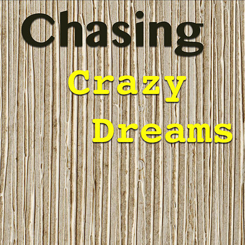 Chasing Crazy Dreams de Various Artists
