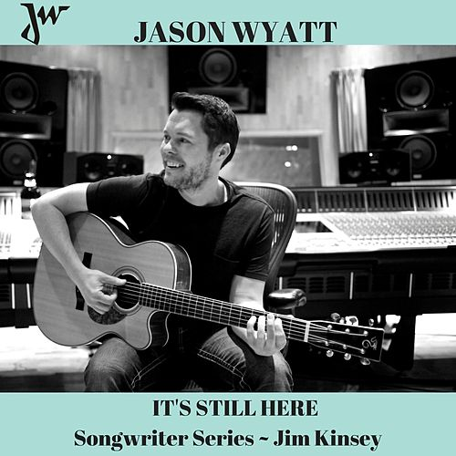 It's Still Here by Jason Wyatt