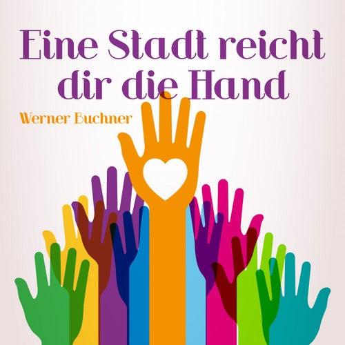 Eine Stadt reicht dir die Hand by Werner Buchner